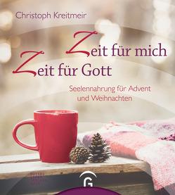 Zeit für mich – Zeit für Gott von Kreitmeir,  Christoph