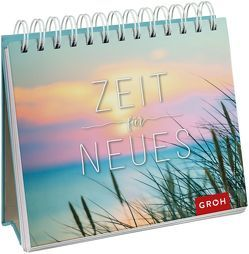 Zeit für Neues von Groh,  Joachim