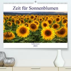 Zeit für Sonnenblumen (Premium, hochwertiger DIN A2 Wandkalender 2021, Kunstdruck in Hochglanz) von Gierok,  Steffen