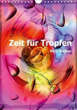 Zeit für Tropfen von Nico Bielow (Wandkalender 2018 DIN A4 hoch) von Bielow,  Nico