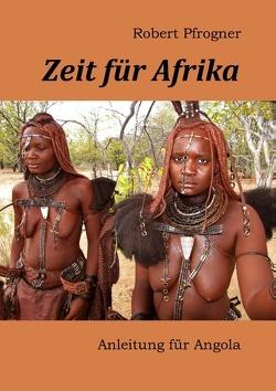Zeit für Afrika von Pfrogner,  Robert