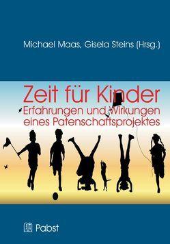 Zeit für Kinder – Erfahrungen und Wirkungen eines Patenschaftsprojektes von Maaß,  Michael, Steins,  Gisela