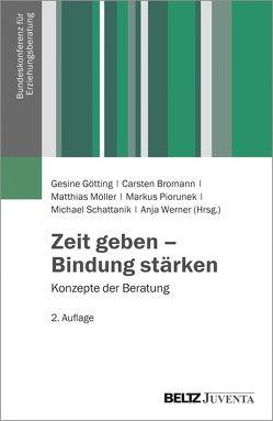 Zeit geben – Bindung stärken von Bromann,  Carsten, Götting,  Gesine, Möller,  Matthias, Piorunek,  Markus, Schattanik,  Michael, Werner,  Anja