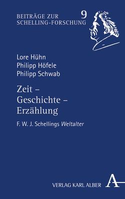 Zeit – Geschichte – Erzählung von Höfele,  Philipp, Hühn,  Lore, Schwab,  Philipp