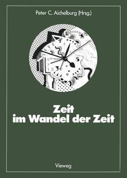 Zeit im Wandel der Zeit von Aichelburg,  Peter C.