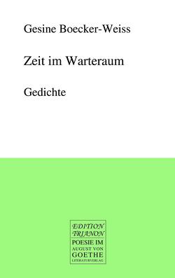 Zeit im Warteraum von Boecker-Weiss,  Gesine