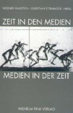 Zeit in den Medien – Medien in der Zeit von Faulstich,  Werner, Steininger,  Christian
