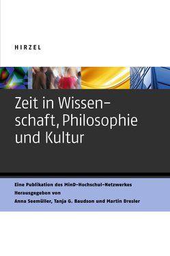 Zeit in Wissenschaft, Philosophie und Kultur von Baudson,  Tanja Gabriele, Dresler,  Martin, Seemüller,  Anna