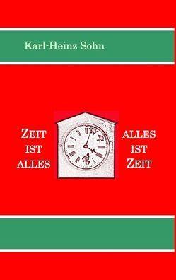 Zeit ist alles – alles ist Zeit von Sohn,  Karl-Heinz