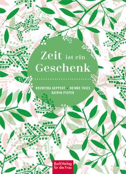 Zeit ist ein Geschenk von Geppert,  Roswitha, Pieper,  Katrin, Thies,  Heinke