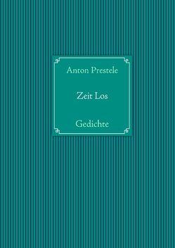Zeit Los von Prestele,  Anton