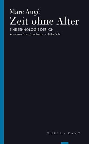Zeit ohne Alter von Augé,  Marc, Pohl,  Brita