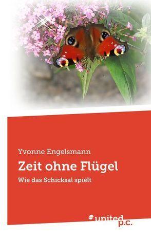 Zeit ohne Flügel von Engelsmann,  Yvonne