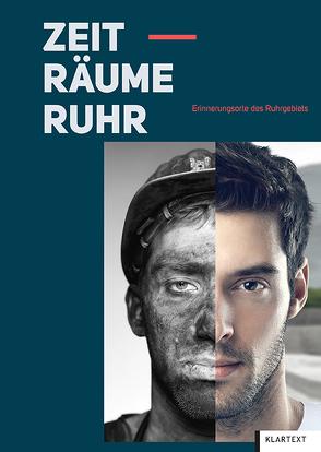 Zeit-Räume Ruhr von Berger,  Stefan, Borsdorf,  Ulrich, Classen,  Ludger, Grütter,  Heinrich Theodor, Nellen,  Dieter