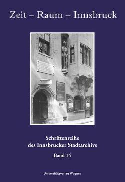 Zeit – Raum – Innsbruck 14 von Innsbrucker Stadtarchiv