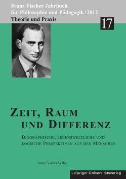 Zeit, Raum und Differenz von Aulke,  Reinhard, Fischer,  Anton, Fischer-Buck,  Anne, Schaefer,  Karl-Heinz, Zöllner,  Detlef