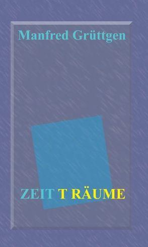 Zeit T Räume von Grüttgen,  Manfred