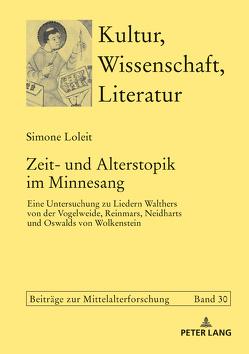 Zeit- und Alterstopik im Minnesang von Loleit,  Simone