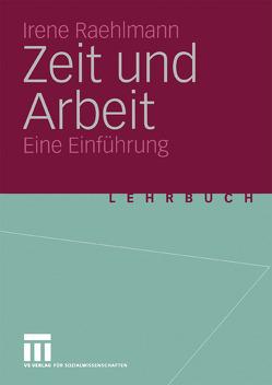 Zeit und Arbeit von Raehlmann,  Irene