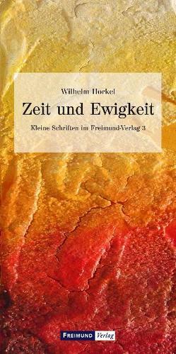 Zeit und Ewigkeit von Horkel,  Wilhelm