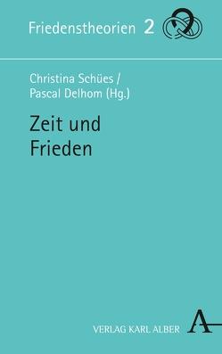 Zeit und Frieden von Delhom,  Pascal, Schües,  Christina