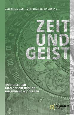 Zeit und Geist von Karl,  Katharina, Uhrig,  Christian