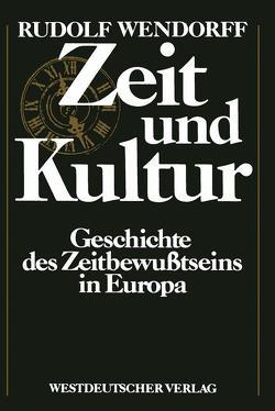 Zeit und Kultur von Wendorff,  Rudolf