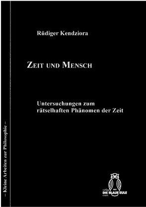 Zeit und Mensch von Kendziora,  Rüdiger