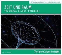 Zeit und Raum von Frankfurter Allgemeine Archiv, Geisler,  Christian, Kästle,  Markus, Trötscher,  Hans Peter