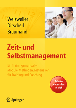 Zeit- und Selbstmanagement von Braumandl,  Isabell, Dirscherl,  Birgit, Weisweiler,  Silke