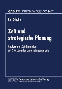 Zeit und strategische Planung von Schulte,  Rolf