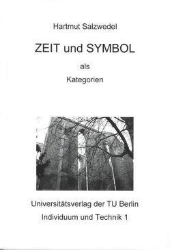 ZEIT und SYMBOL als Kategorien von Martens,  Ulrike, Salzwedel,  Hartmut, Schulz,  Ralf-Kiran, Siggelkow,  Ingeborg