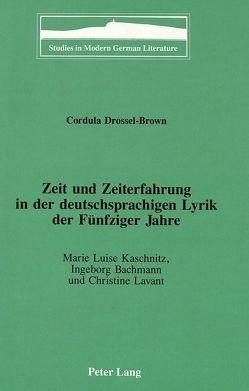 Zeit und Zeiterfahrung in der deutschsprachigen Lyrik der Fünfziger Jahre von Drossel-Brown,  Cordula