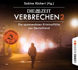 ZEIT Verbrechen 2 von Diverse, Rückert,  Sabine