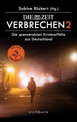 ZEIT Verbrechen 2 von Rückert,  Sabine