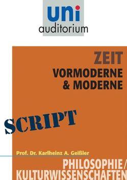 Zeit – Vormoderne & Moderne von Geißler,  Karlheinz A.