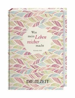 ZEIT Was mein Leben reicher macht Kalenderbuch A5 Kalender 2022 von Heye
