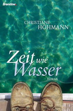 Zeit wie Wasser von Höhmann,  Christiane