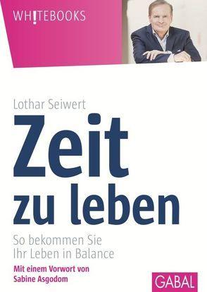 """Zeit zu leben von Küstenmacher,  Werner """"Tiki"""", Seiwert,  Lothar"""