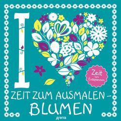 Zeit zum Ausmalen. Blumen von French,  Felicity, Preston,  Lizzie, Ryder-Gray,  Jane
