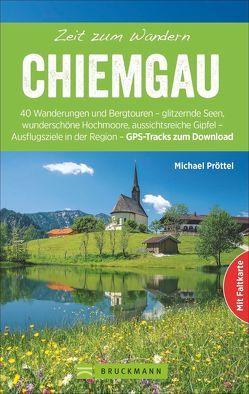 Zeit zum Wandern Chiemgau von Pröttel,  Michael