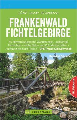 Zeit zum Wandern Frankenwald Fichtelgebirge von Grimmler,  Benedikt