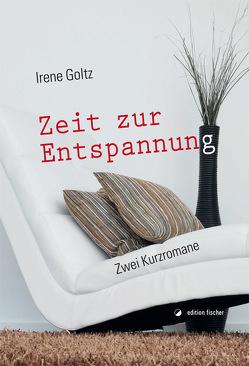 Zeit zur Entspannung von Goltz,  Irene