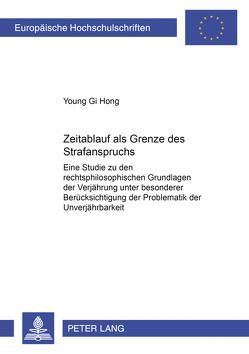Zeitablauf als Grenze des staatlichen Strafanspruchs von Hong,  Young Gi