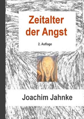 Zeitalter der Angst von Jahnke,  Joachim