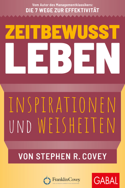 Zeitbewusst leben von Bertheau,  Nikolas, Covey,  Stephen R.