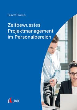 Zeitbewusstes Projektmanagement im Personalbereich von Prollius,  Gunter