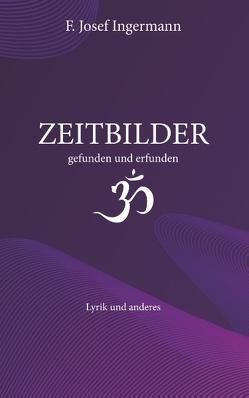 Zeitbilder von Ingermann,  F. Josef