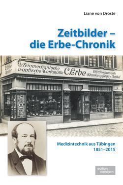 Zeitbilder – die Erbe-Chronik von von Droste,  Liane