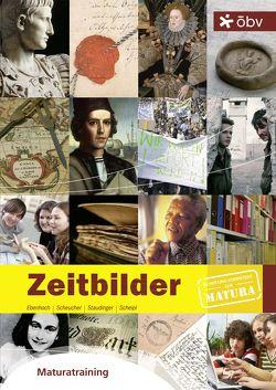 Zeitbilder, Maturatraining von Ebenhoch,  Ulrike, Scheipl,  Josef, Scheucher,  Alois, Staudinger,  Eduard
